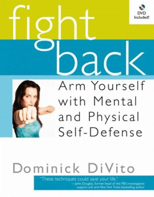 Fight Back: Arm Yourself with Mental and Physical Self-Defense - eBook  -     By: Dominick DiVito