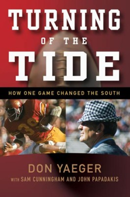 Turning of the Tide: How One Game Changed the South - eBook  -     By: Don Yaeger, Sam Cunningham, John Papadakis