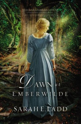 Dawn at Emberwilde - eBook  -     By: Sarah E. Ladd