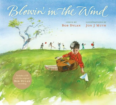 Blowin' in the Wind  -     By: Bob Dylan     Illustrated By: Jon J. Muth