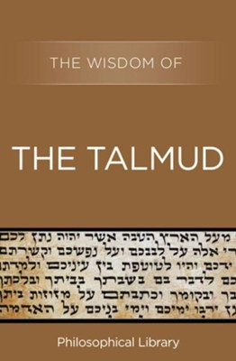 The Wisdom of the Talmud - eBook  -     By: Philosophical Library