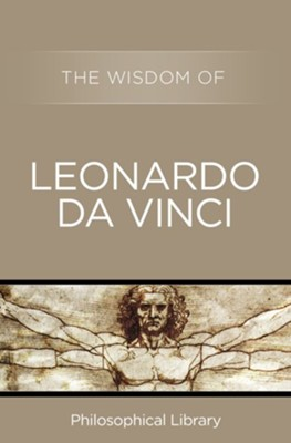 The Wisdom of Leonardo da Vinci - eBook  -     By: Philosophical Library