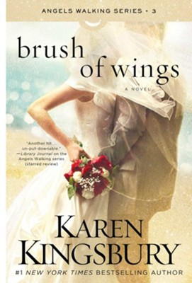 A Brush of Wings: A Novel - eBook  -     By: Karen Kingsbury