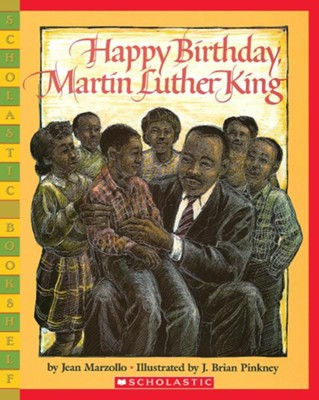 Happy Birthday, Martin Luther King Jr.  -     By: Jean Marzollo     Illustrated By: J. Pinkney