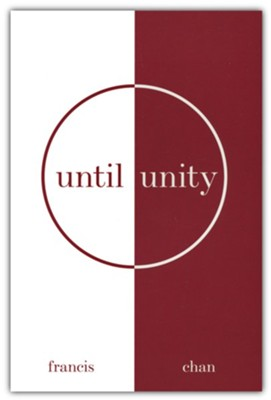 Until Unity  -     By: Francis Chan