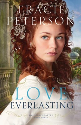 Love Everlasting (Brides of Seattle Book #3) - eBook  -     By: Tracie Peterson