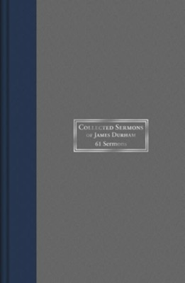 Collected Sermons of James Durham: 61 Sermons - Vol. 1  -     By: James Durham