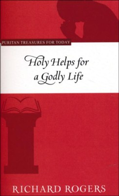Holy Helps For A Godly Life  -     By: Richard Rogers
