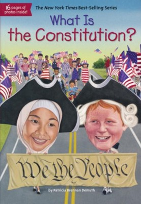 What Is the Constitution?  -     By: Patricia Brennan Demuth