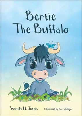 Bertie The Buffalo  -     By: Wendy H. Jones     Illustrated By: Barry Diaper