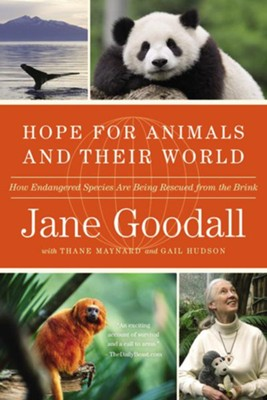 Hope for Animals and Their World: How Endangered Species Are Being Rescued from the Brink - eBook  -     By: Jane Goodall