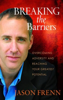 Breaking the Barriers: Overcoming Adversity and Reaching Your Greatest Potential - eBook  -     By: Jason Frenn