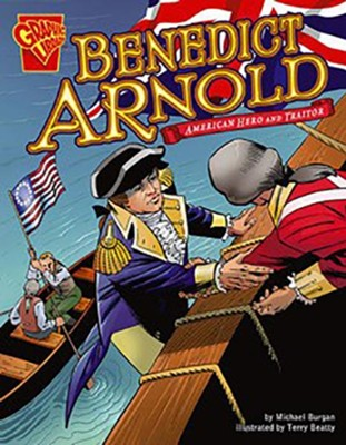 Benedict Arnold: American Hero and Traitor  -