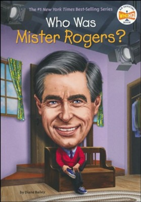 Who Was Mister Rogers?  -     By: Diane Bailey