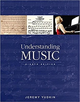 Understanding Music 8th edition   -     By: Jeremy Yudkin