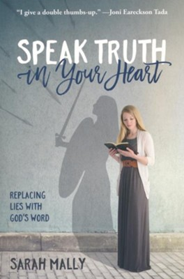 Speak Truth in Your Heart   -     By: Sarah Mally