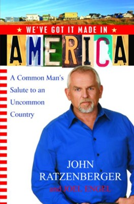 We've Got it Made in America: A Common Man's Salute to an Uncommon Country - eBook  -     By: John Ratzenberger, Joel Engel