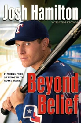 Beyond Belief: Finding the Strength to Come Back - eBook  -     By: Josh Hamilton