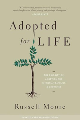Adopted for Life (Updated and Expanded Edition): The Priority of Adoption for Christian Families and Churches - eBook  -     By: Russell D. Moore