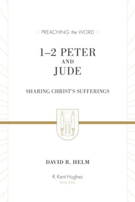 1-2 Peter and Jude (Redesign): Sharing Christ's Sufferings - eBook  -     Edited By: R. Kent Hughes     By: David R. Helm