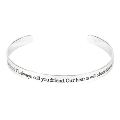 You Will Always Be Cherished, I'll Always Call You Friend, Cuff Bracelet  -