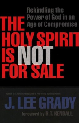 The Holy Spirit Is Not for Sale   -     By: J. Lee Grady
