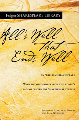 All's Well That Ends Well - eBook  -     Edited By: Dr. Barbara A. Mowat, Paul Werstine Ph.D.     By: William Shakespeare