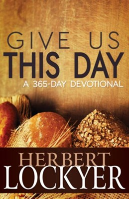 Give Us This Day: A 365 Day Devotional - eBook  -     By: Herbert Lockyer
