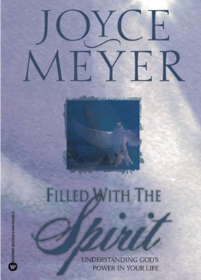 Filled with the Spirit: Understanding God's Power in Your Life - eBook  -     By: Joyce Meyer