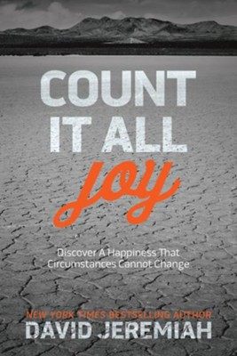 Count It All Joy: Discover a Happiness That Circumstances Cannot Change - eBook  -     By: David Jeremiah