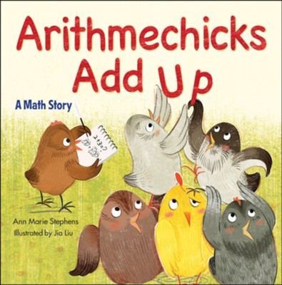 Arithmechicks Add Up: A Math Story  -     By: Ann Marie Stephens     Illustrated By: Jai Lin