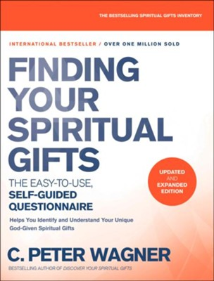 Finding Your Spiritual Gifts Questionnaire, updated and expanded edition: The Easy to Use, Self-Guided Questionnaire  -     By: C. Peter Wagner
