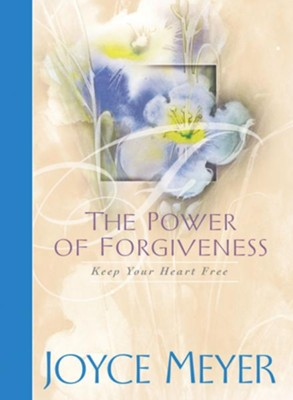 The Power of Forgiveness: Keep Your Heart Free - eBook  -     By: Joyce Meyer