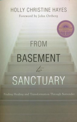From Basement to Sanctuary: Finding Healing and Transformation Through Surrender  -     By: Holly Christine Hayes
