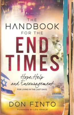 The Handbook for the End Times: Hope, Help, and Encouragement for Living in the Last Days  -     By: Don Finto