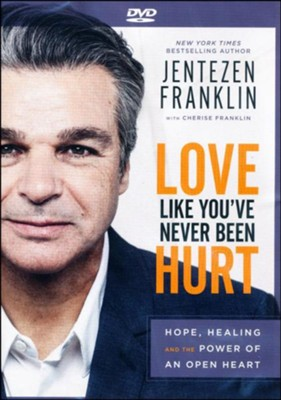 Love Like You've Never Been Hurt, DVD   -     By: Jentezen Franklin, Cherise Franklin