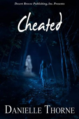 Cheated - eBook  -     By: Danielle Thorne