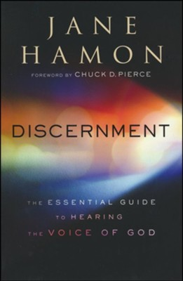 Discernment: The Essential Guide to Hearing the Voice of God  -     By: Jane Hamon
