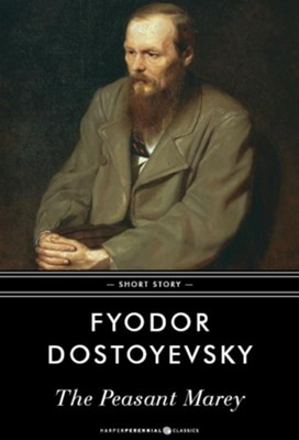 The Peasant Marey: Short Story / Digital original - eBook  -     By: Fyodor Dostoyevsky