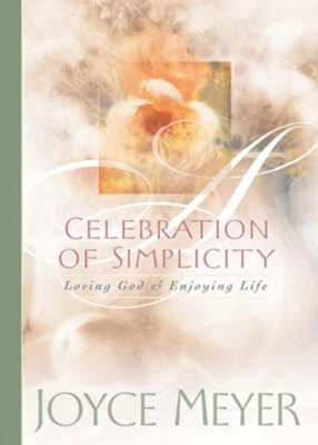 Celebration of Simplicity: Loving God and Enjoying Life - eBook  -     By: Joyce Meyer
