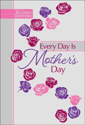 Every Day is Mother's Day: One-Year Devotional - eBook  -     By: Karen Moore