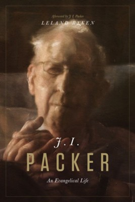 J. I. Packer: An Evangelical Life - eBook  -     By: Leland Ryken, J.I. Packer