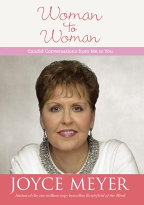 Woman to Woman: Candid Conversations from Me to You - eBook  -     By: Joyce Meyer