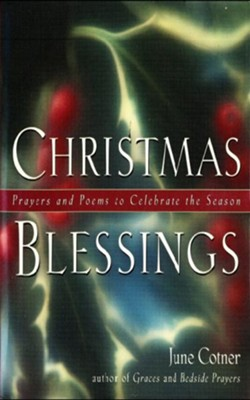 Christmas Blessings: Prayers and Poems to Celebrate the Season - eBook  -     By: June Cotner