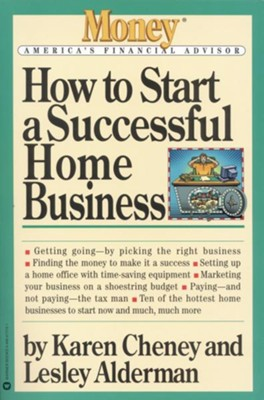 How to Start a Successful Home Business - eBook  -     By: Karen Cheney, Lesley Alderman