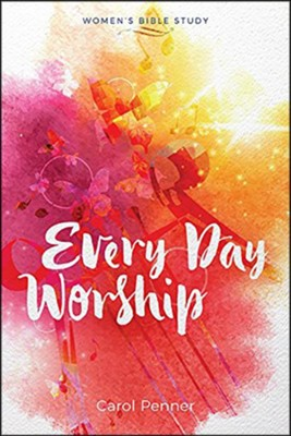 Every Day Worship  -     By: Carol Penner