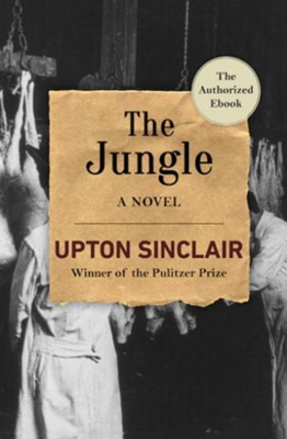 The Jungle: A Novel - eBook  -     By: Upton Sinclair
