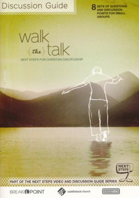 Walk the Talk: 8 Session Discussion Guide, Next Steps for Christian Discipleship  -     By: Chuck Colson, Rick Warren, Gerard Long