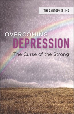 Overcoming Depression: The Curse of the Strong - eBook  -     By: Dr. Tim Cantopher
