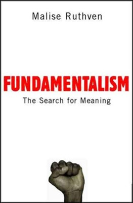 Fundamentalism: The Search for Meaning  -     By: Malise Ruthven
